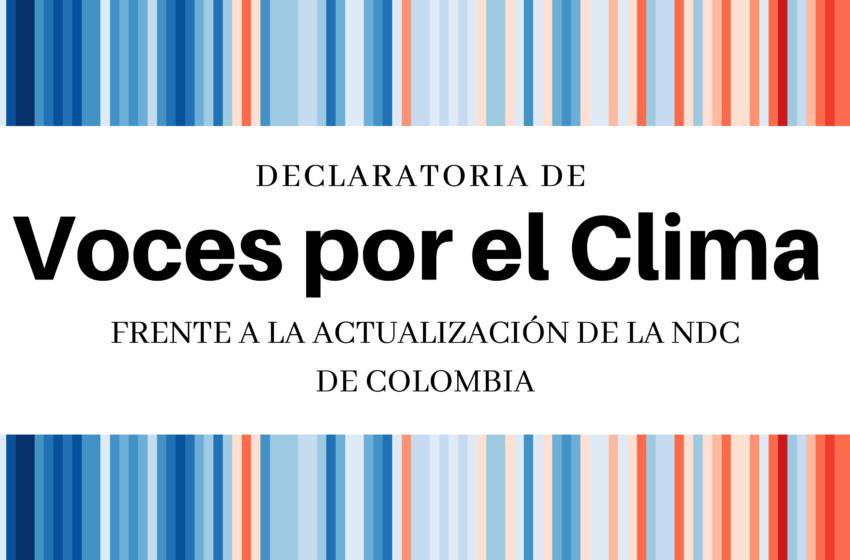 Declaratoria de VOCES POR EL CLIMA frente a la actualización de la NDC de Colombia